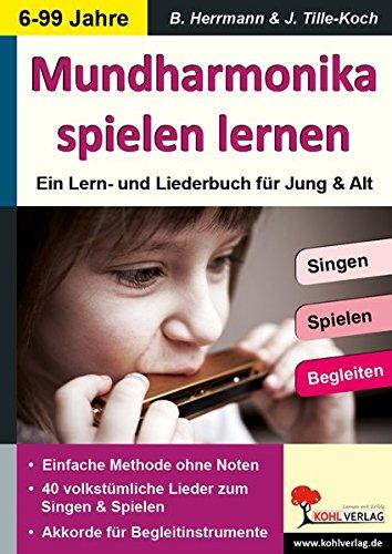 Mundharmonika spielen lernen: ... mit 40 volkstümlichen Liedern