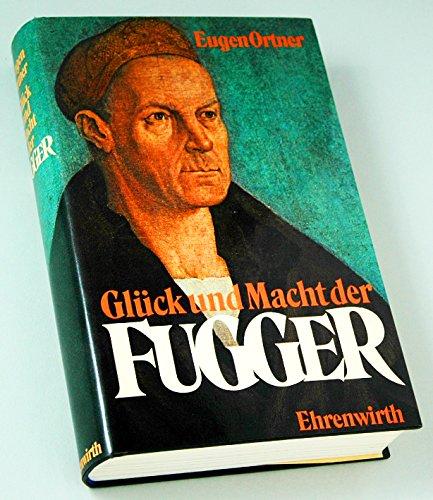Ortner Eugen, Glück und Macht der Fugger.