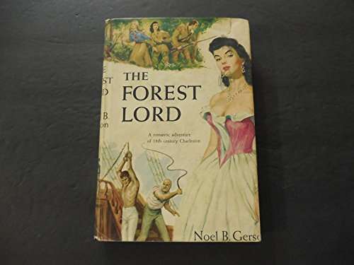 The Forest Lord hc by Noel B. Gerson 1955 Romantic Adventure