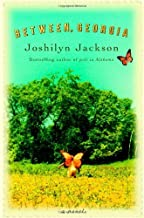By Joshilyn Jackson Between, Georgia (1st First Edition) [Hardcover]
