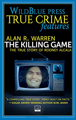 The Killing Game: The True Story of Rodney Alcala (WildBlue Press True Crime) (English Edition)