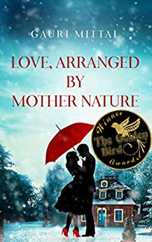 Love, Arranged By Mother Nature by [Gauri Mittal]