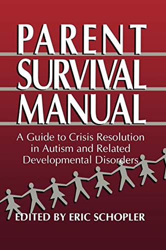 Compare Textbook Prices for Parent Survival Manual: A Guide to Crisis Resolution in Autism and Related Developmental Disorders Plenum Studies in Work and Industry 1995 Edition ISBN 9780306449772 by Schopler, Eric
