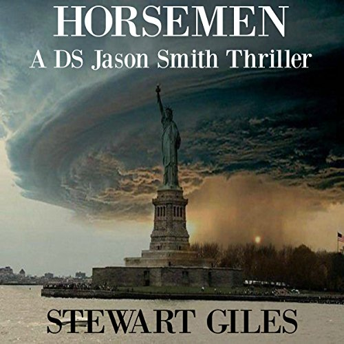 Horsemen     A DS Jason Smith Thriller, Book 7              By:                                                                                                                                 Stewart Giles                               Narrated by:                                                                                                                                 J.T. McDaniel                      Length: 7 hrs and 4 mins     3 ratings     Overall 3.3