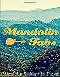 Mandolin Tabs Mandolin Tablature Paper: Mandolin Tab Notebook: A Mandolin Book of Blank Mandolin Tabs for Bluegrass & Folk Musicians (Blank Sheet Music)