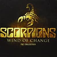 Wind Of Change: The Collection - Scorpions by Scorpions (2013-05-28)