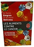 Les Aliments Contre le Cancer - La Prevention Du Cancer Par L'Alimentation (Le Livre de Poche) (French Edition) by Richard Beliveau Ph.D. (2009-01-09) - Livre de Poche - 09/01/2009