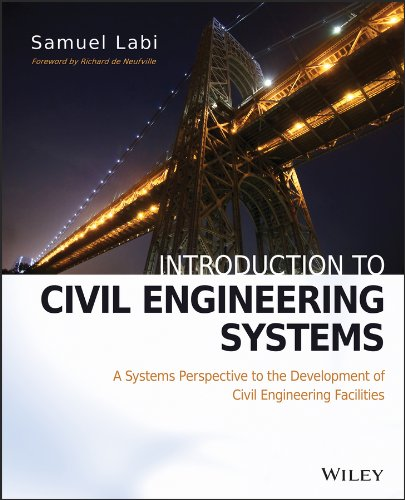 Introduction to Civil Engineering Systems: A Systems Perspective to the Development of Civil Enginee