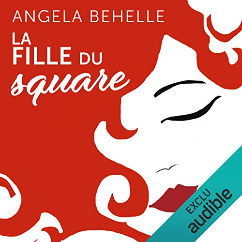 La fille du square                   De :                                                                                                                                 Angela Behelle                               Lu par :                                                                                                                                 Christine Braconnier,                                                                                        Julien Allouf                      Durée : 6 h et 38 min     34 notations     Global 4,4