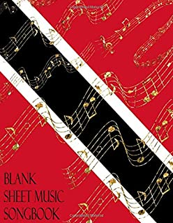 Blank Sheet Music Songbook: Trinidad & Tobago Flag Golden Notes Musician Manuscript Paper Notebook | Theory Composition Performance Notation & Songwriting Booklet | 100 (12 Staff/Stave) Cream Pages