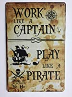 2個 キャプテンのように働き、海賊バーの看板のように遊ぶ。ブリキのサイン。 TS119 メタルプレート レトロ アメリカン ブリキ 看板