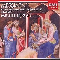 Messiaen: Vingt Regards sur l'Enfant Jesus / Preludes