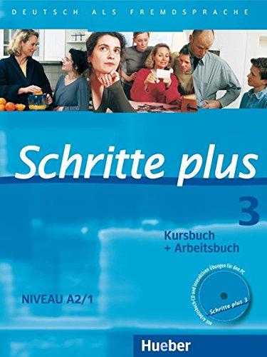 Schritte plus 3: Deutsch als Fremdsprache / Kursbuch + Arbeitsbuch mit Audio-CD zum Arbeitsbuch und interaktiven Übungen