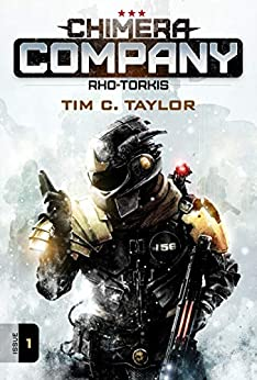 Chimera Company: Rho-Torkis. Issue 1.: A sci-fi adventure serial by [Tim C. Taylor]