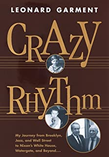 Crazy Rhythm: My Journey from Brooklyn, Jazz, and Wall Street to Nixon's White House, Watergate, and Beyond...