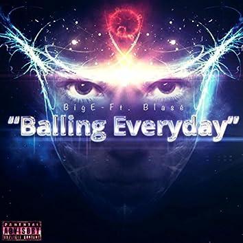 Balling Everyday (feat. Blasé)