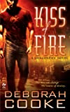 Deborah Cooke Dragonfire 1. Kiss of Fire 2. Kiss of Fury 3. Kiss of Fate 4. Winter Kiss 5. Whisper Kiss