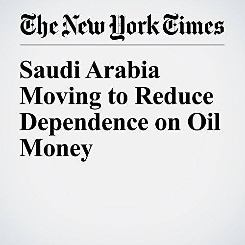 Saudi Arabia Moving to Reduce Dependence on Oil Money audiobook cover art