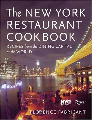 Image OfThe New York Restaurant Cookbook: Recipes From The Dining Capital Of The World
