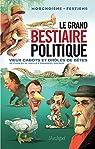 Le grand bestiaire politique - Vieux cabots et drôles de bêtes par Fetjaine