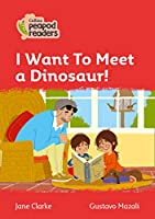 Level 5 – I Want To Meet a Dinosaur! (Collins Peapod Readers)