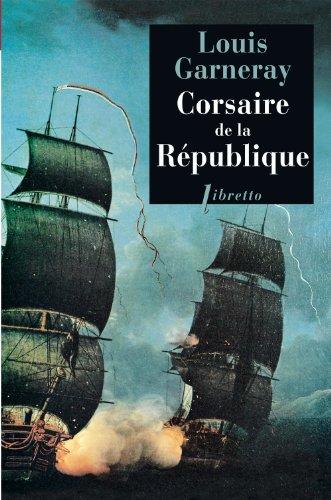 Corsaire de la République Voyages, aventure et combats, T1