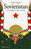 Sovietistan. Un viaggio in Asia centrale...