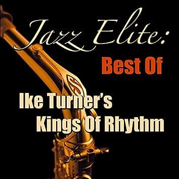 Jazz Elite: Best Of Ike Turner's Kings of Rhythm