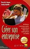 Créer son entreprise - Artisans, commerçants, professions libérales, entreprises sociales
