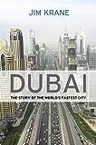 Dubai: The Story of the World s Fastest City