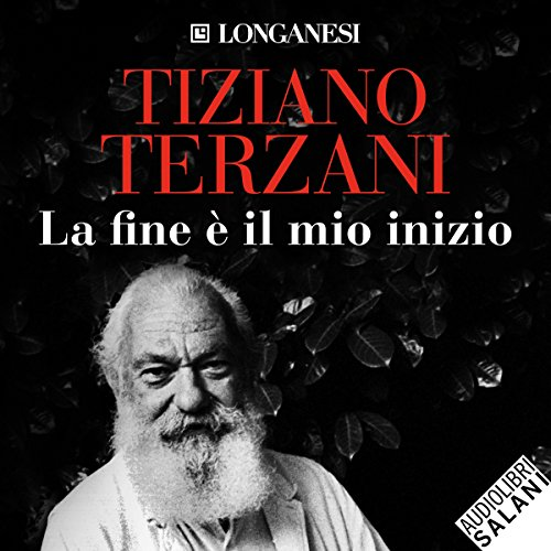 La fine è il mio inizio                   By:                                                                                                                                 Tiziano Terzani                               Narrated by:                                                                                                                                 Edoardo Siravo,                                                                                        Marco Pagani,                                                                                        Carmen Piga,                   and others                 Length: 14 hrs and 1 min     7 ratings     Overall 5.0