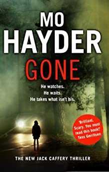 Gone: The thrilling page-turner that will keep you hooked (Jack Caffery 5) by [Mo Hayder]