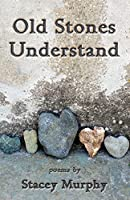 Old Stones Understand