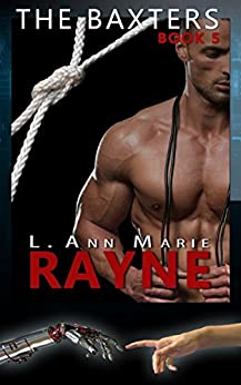 The Baxters: Rayne: Book Five by [L. Ann Marie]