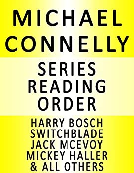 MICHAEL CONNELLY — SERIES READING ORDER  SERIES LIST  — IN ORDER  HARRY BOSCH MICKEY HALLER JACK MCEVOY THE LINCOLN LAWYER SWITCHBLADE THE REVERSAL THE BRASS VERDICT & MANY MORE!