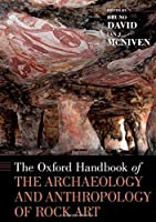 The Oxford Handbook of the Archaeology and Anthropology of Rock Art (Oxford Handbooks)