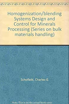 Hardcover Homogenization/Blending Systems Design and Control for Minerals Processing Book
