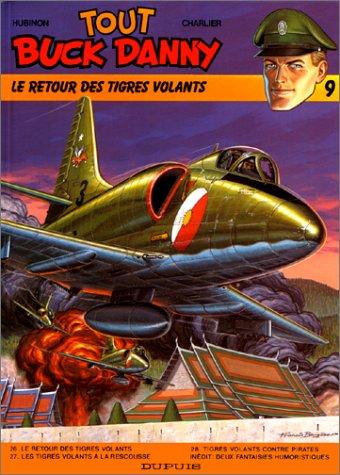 Tout Buck Danny, tome 9 : Le retour des Tigres volants