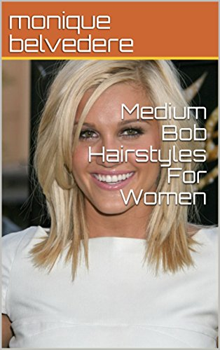 Medium Bob Hairstyles For Women Kindle Edition By Belvedere Monique Health Fitness Dieting Kindle Ebooks Amazon Com