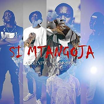 Si Mtangoja (feat. Scar Mkadinali)