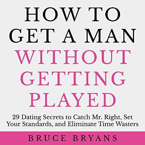 How to Get a Man Without Getting Played cover art