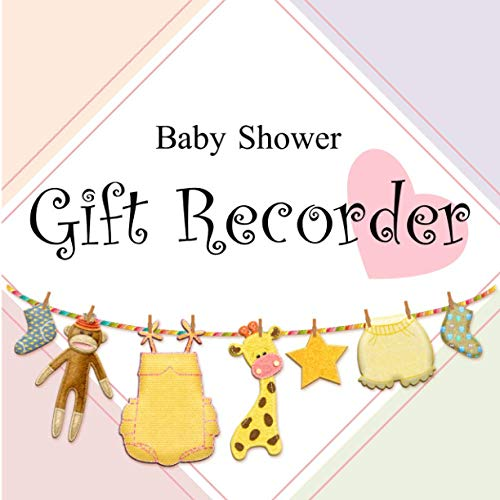 Baby Shower Gift Recorder: 8.5' x 8.5' Cute Color Interior, Gift Log Record...