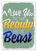Beauty Loves Beast 金属板ブリキ看板警告サイン注意サイン表示パネル情報サイン金属安全サイン