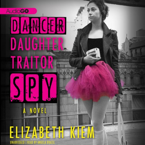 Dancer, Daughter, Traitor, Spy audiobook cover art