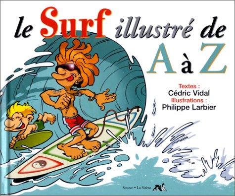 Le surf illustré de A à Z
