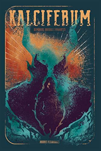 Kalciferum: Demônios, Bruxas e Vagantes por [Andrei Fernandes]