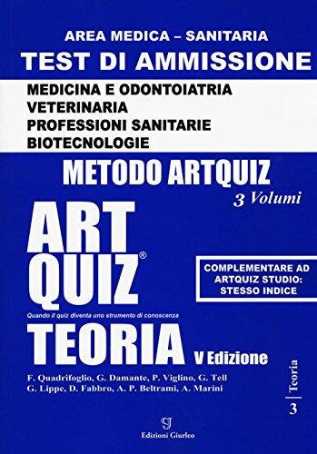 Artquiz teoria. Test di ammissione per Medicina, Odontoiatria, Veterinaria, Professioni Sanaitarie e Biotecnologie.