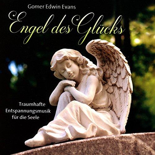 Engel des Glücks: Traumhafte Entspannungsmusik für die Seele
