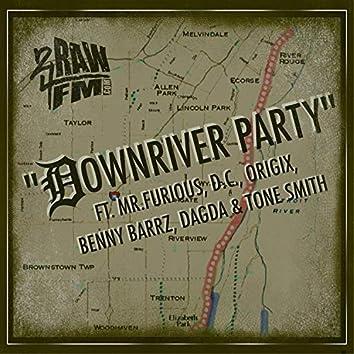 Downriver Party (feat. Mr Furious, Dc, Benny Barrz, Dagda & Tone Smith)