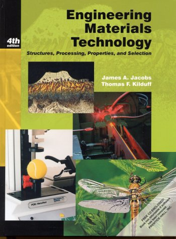 Engineering Materials Technology: Structures, Processing, Properties and Selection (4th Edition)